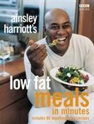 Cover-Bild zu Ainsley Harriott's Low Fat Meals in Minutes von Harriott, Ainsley