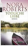 Cover-Bild zu Tödliche Liebe von Roberts, Nora