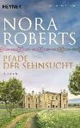 Cover-Bild zu Pfade der Sehnsucht von Roberts, Nora