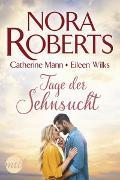 Cover-Bild zu Tage der Sehnsucht von Roberts, Nora