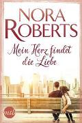 Cover-Bild zu Mein Herz findet die Liebe von Roberts, Nora