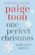 Cover-Bild zu One Perfect Christmas and Other Stories (eBook) von Toon, Paige