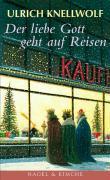 Cover-Bild zu Der liebe Gott geht auf Reisen von Knellwolf, Ulrich