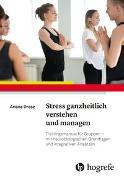 Cover-Bild zu Stress ganzheitlich verstehen und managen von Orosz, Ariane