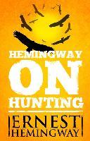 Cover-Bild zu Hemingway on Hunting (eBook) von Hemingway, Ernest