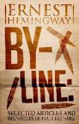 Cover-Bild zu By-Line Ernest Hemingway (eBook) von Hemingway, Ernest