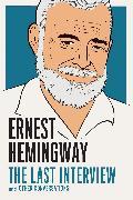 Cover-Bild zu Ernest Hemingway: The Last Interview (eBook) von Hemingway, Ernest