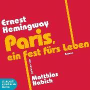 Cover-Bild zu Paris, ein Fest fürs Leben (Ungekürzt) (Audio Download) von Hemingway, Ernest