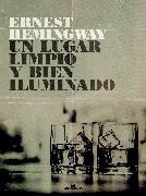 Cover-Bild zu Un lugar limpio y bien iluminado (eBook) von Hemingway, Ernest