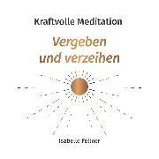 Cover-Bild zu Kraftvolle Meditation (Audio Download) von Fellner, Isabelle