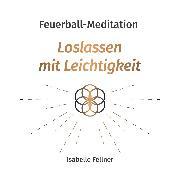 Cover-Bild zu Feuerball-Meditation (Audio Download) von Fellner, Isabelle