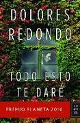 Cover-Bild zu Todo Esto Te Dare: Premio Planeta 2016 von Redondo, Dolores