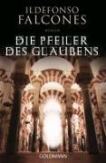 Cover-Bild zu Die Pfeiler des Glaubens von Falcones, Ildefonso