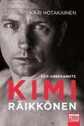 Cover-Bild zu Der unbekannte Kimi Räikkönen von Hotakainen, Kari