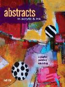 Cover-Bild zu Abstracts in Acrylic and Ink von Ohl, Jodi