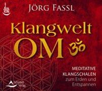 Cover-Bild zu CD Klangwelt OM von Fassl, Jörg