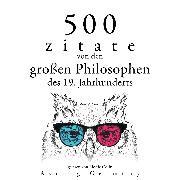 Cover-Bild zu 500 Zitate von den großen Philosophen des 19. Jahrhunderts (Audio Download) von Emerson, Ralph Waldo