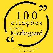 Cover-Bild zu 100 citações de Søren Kierkegaard (Audio Download) von Kierkegaard, Søren