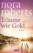 Cover-Bild zu Träume wie Gold von Roberts, Nora