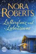 Cover-Bild zu Lichterglanz und Liebesträume von Roberts, Nora
