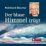 Cover-Bild zu Der blaue Himmel trügt (Audio Download) von Stecher, Reinhold