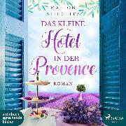 Cover-Bild zu Das kleine Hotel in der Provence (Ungekürzt) (Audio Download) von Stieglitz, Marion