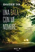 Cover-Bild zu Una bala con mi nombre (eBook) von Lezaun, Susana Rodríguez