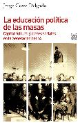 Cover-Bild zu La educación política de las masas (eBook) von Delgado, Jorge Costa