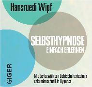 Cover-Bild zu Selbsthypnose einfach erlernen von Wipf, Hansruedi