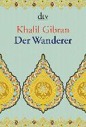 Cover-Bild zu Der Wanderer von Gibran, Khalil