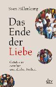 Cover-Bild zu Das Ende der Liebe von Hillenkamp, Sven
