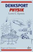 Cover-Bild zu Denksport-Physik von Epstein, Lewis C.