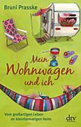 Cover-Bild zu Mein Wohnwagen und ich von Prasske, Bruni