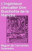 Cover-Bild zu L'ingénieux chevalier Don Quichotte de la Manche (eBook) von Saavedra, Miguel de Cervantes