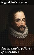 Cover-Bild zu The Exemplary Novels of Cervantes (eBook) von Cervantes, Miguel de