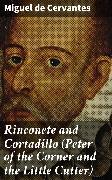 Cover-Bild zu Rinconete and Cortadillo (Peter of the Corner and the Little Cutter) (eBook) von Cervantes, Miguel de