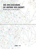 Cover-Bild zu Das ZKM   Karlsruhe von Funck, Rolf (Hrsg.)