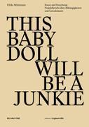 Cover-Bild zu This Baby Doll Will be a Junkie von Möntmann, Ulrike