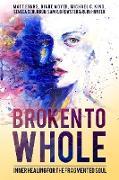 Cover-Bild zu Broken To Whole: Inner Healing For the Fragmented Soul (eBook) von Schurbon, Seneca
