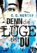 Cover-Bild zu Denn die Lüge bist du (eBook) von Hunter, C. C.