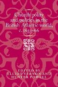 Cover-Bild zu Church polity and politics in the British Atlantic world, c. 1635-66 (eBook) von Vernon, Elliot (Hrsg.)