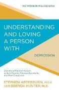 Cover-Bild zu Understanding and Loving a Person with Depression (eBook) von Arterburn, Stephen