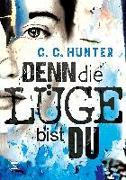Cover-Bild zu Denn die Lüge bist du von Hunter, C. C.