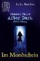 Cover-Bild zu Shadow Falls - After Dark - Im Mondschein (eBook) von Hunter, C. C.