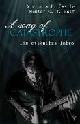 Cover-Bild zu A song of Catastrophe (eBook) von Castle, Victoria M.