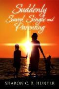 Cover-Bild zu Suddenly Saved Single and Parenting (eBook) von Hunter, Sharon C. B.