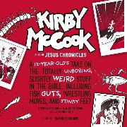 Cover-Bild zu Kirby McCook and the Jesus Chronicles (Unabridged) (Audio Download) von ED., Stephen Arterburn M.
