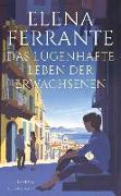 Cover-Bild zu Das lügenhafte Leben der Erwachsenen von Ferrante, Elena