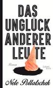 Cover-Bild zu Das Unglück anderer Leute (eBook) von Pollatschek, Nele