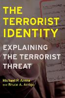 Cover-Bild zu The Terrorist Identity: Explaining the Terrorist Threat von Arena, Michael P.